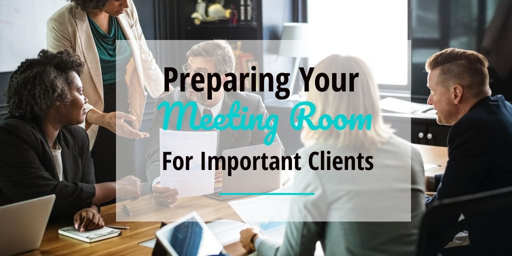 Preparing your meeting room for important clients