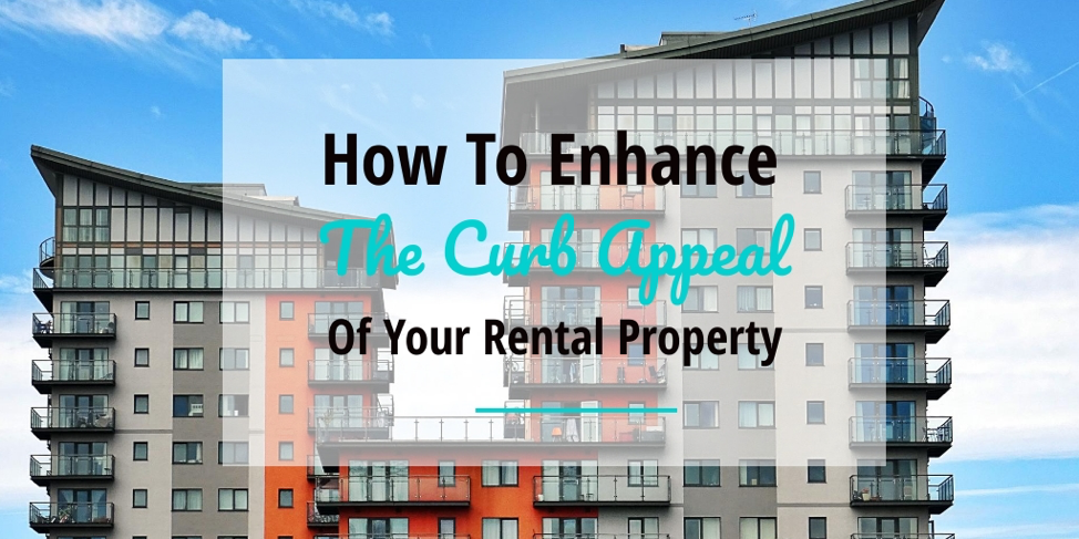 How To Enhance The Curb Appeal Of Your Rental Property