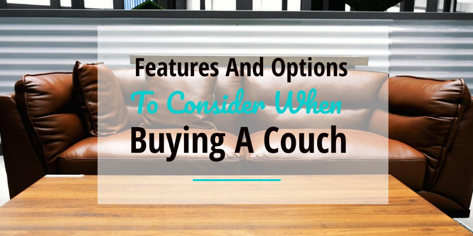 Features And Options To Consider When Buying An Easy to Clean Couch